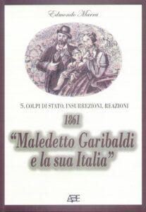 1861 maledetto Garibaldi e la sua Italia copertina