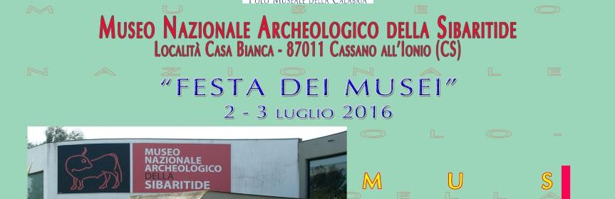 Festa dei Musei - 2 - 3 luglio 2016 - Locandina - Museo Nazionale Archeologico della Sibaritide