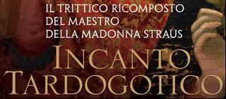 Incanto tardogotico Il trittico ricomposto del Maestro della Madonna Straus