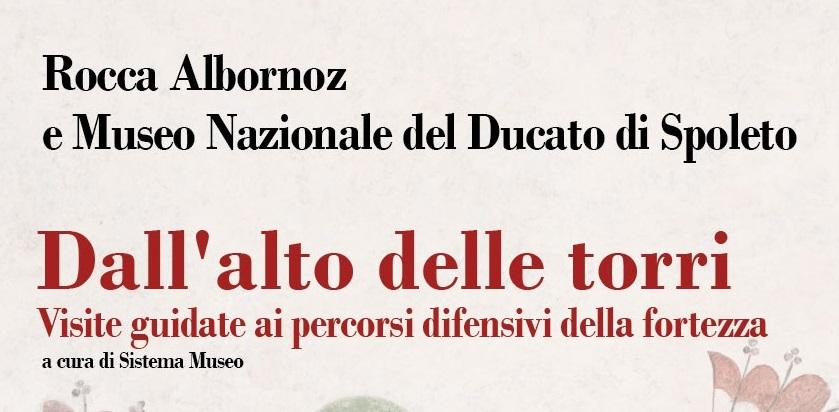 DALL'ALTO DELLE TORRI: VISITE GUIDATE AI PERCORSI DIFENSIVI DELLA FORTEZZA DI SPOLETO